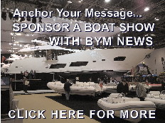 Anchor Your Message... Sponsor a Boat Show with BYM News